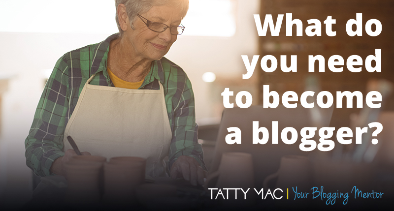 What do you need to become a blogger?